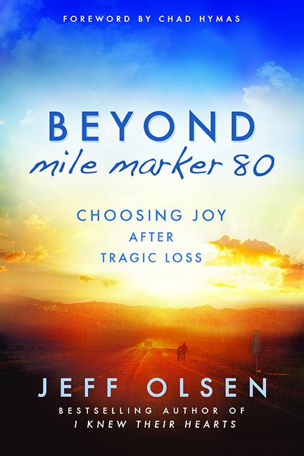 《超越80英里标记:丧亲之痛后选择快乐》书封。(courtesy of Jeff Olsen)