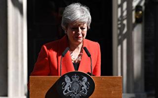 英国首相宣布:6月7日辞去党魁职务